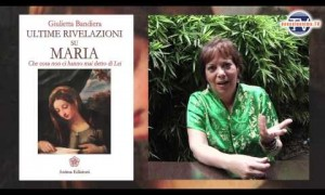 ~ Ultime Rivelazioni su Maria ~ di Giulietta Bandiera