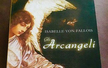Recensioni Libri: Gli Arcangeli – I Custodi Invisibili della Nostra Vita di Isabelle Von Fallois (Macro Edizioni)